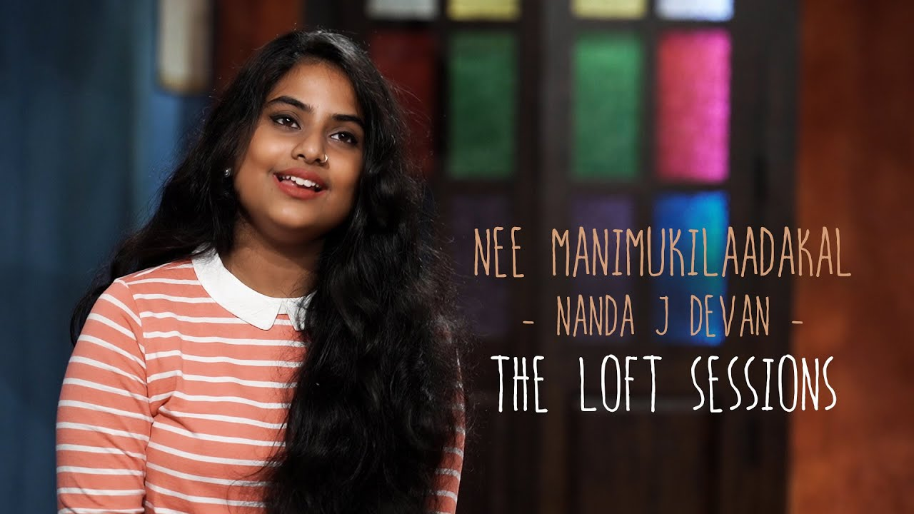 Download Nee Manimukilaadakal - Nanda J Devan - The Loft Sessions @Wonderwall Media