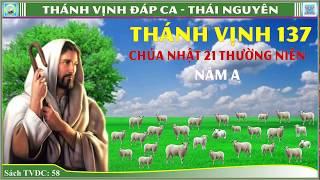 Thánh Vịnh 137 Thái Nguyên - CN 21 Thường Niên - Năm A