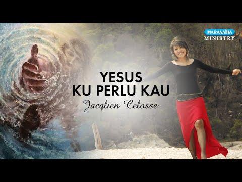 Jacqlien Celosse - Yesus Kuperlu Kau (Official Video Lyric)