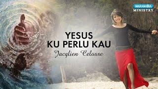 Yesus Kuperlu Kau - Jacqlien Celosse (Video lyric)