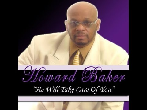 Howard Baker   He Will Take Care of You