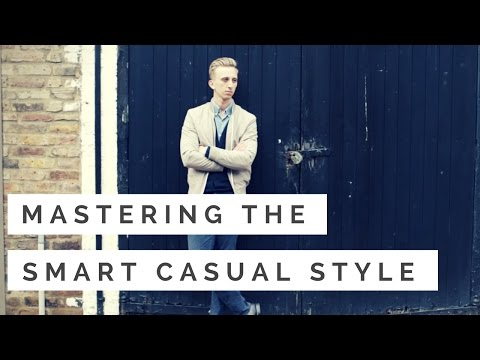 The Smart Casual Dress Code - How To Pull Off Smart/Casual For Men