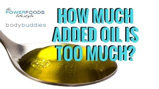 How Much Added Oil Is Too Much? | The Power Foods Lifestyle