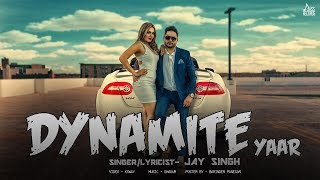 Dynamite Yaar by Jay Singh Mp3 Song Download