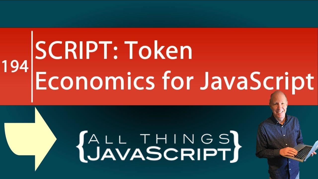 SCRIPT: Token Economics for JavaScript