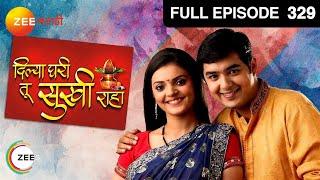 Dilya Ghari Tu Sukhi Raha   Marathi Serial   Full Epi - 329   Zee Marathi TV Serials