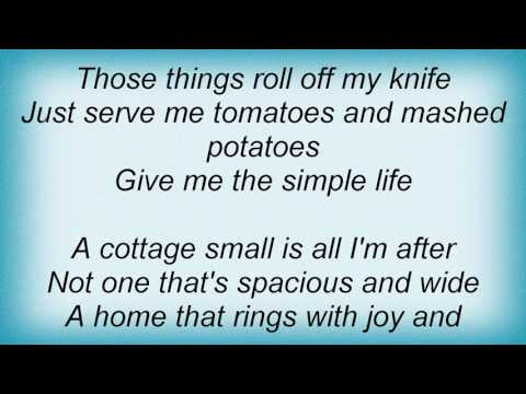 Ella Fitzgerald - Give Me The Simple Life Lyrics