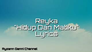Reyka Hidup Dan Matiku Lyrics Video