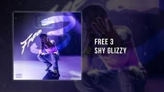 Shy Glizzy Free 3 Official Audio