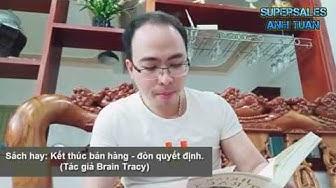 Review Sách Hay: Đòn Quyết Định, Kết Thúc Bán Hàng (Brain Tracy) | The Art Of Closing The Sales