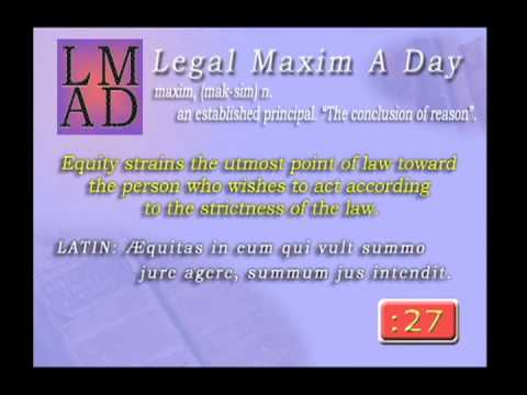 "Legal Maxim A Day - Apr. 16th 2013 - ""Equity strains the utmost point of law ..."""