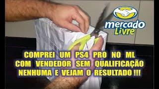 COMPREI UM PS4 PRO NO ML COM VENDEDOR SEM QUALIFICAÇÃO!!!