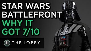 Why Star Wars Battlefront Got 7/10 - The Lobby