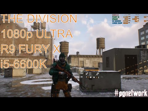 The Division | AMD R9 Fury X | 1080p Ultra | i5-6600k @4.7GHz #PGNETWORK