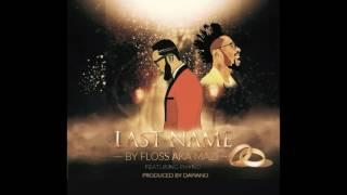 Floss aka Mazi ft Phyno - Last Name