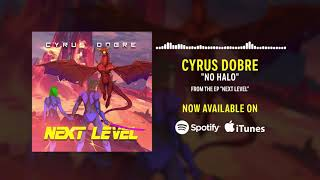 Cyrus Dobre - No Halo (Official Audio Visualizer)