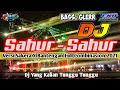 DJ SAHUR SAHUR X BANTENGAN - DJ Tik Tok Terbaru 2021