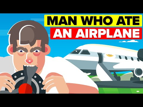 The Man Who Ate An Airplane