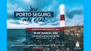 Reunião de abertura ECCC   Igreja Presbiteriana do Rio  09.03.2021
