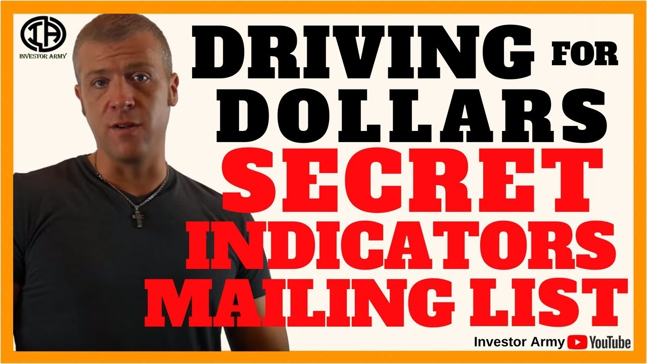Driving For Dollars Secret Indicators Mailing List