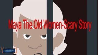 Maya!The Old Women-Scary Story(Animated in Hindi) |IamRocker|