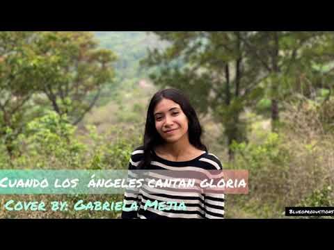 CUANDO LOS ANGELES CANTAN GLORIA-COVER BY: GABRIELA MEJIA