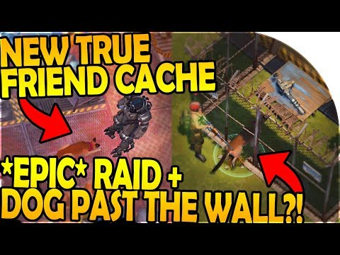 NEW TRUE FRIEND CACHE + DOG PAST THE WALL?! ( *EPIC* RAID! ) - Last Day On Earth Survival Update 1.8