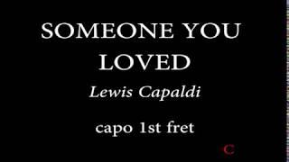 SOMEONE YOU LOVED - LEWIS CAPALDI