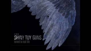 Watch Shiny Toy Guns Turned To Real Life video