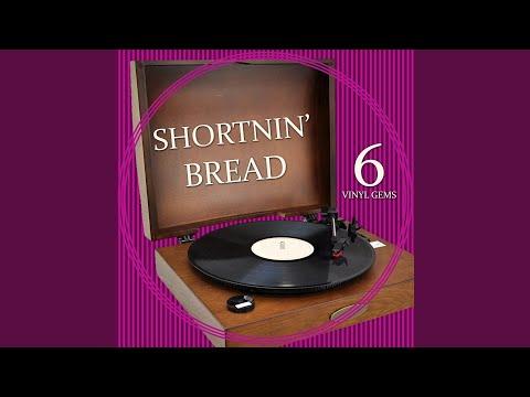 Shortnin' Bread