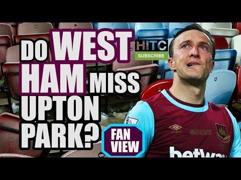 Do West Ham Fans Miss Upton Park?   FAN VIEW