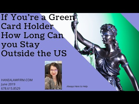 How Long Can A Greencard Holder Stay Outside The US?