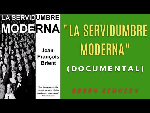 """LA SERVIDUMBRE MODERNA"" (DOCUMENTAL)"