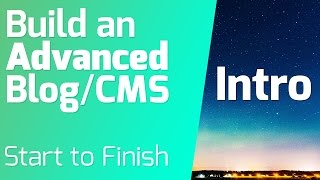 Build Advanced Blog/ CMS from Start to Finish