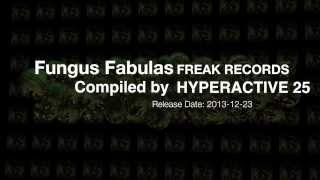 Fungus Fabulas - compiled by Hyperactive 25