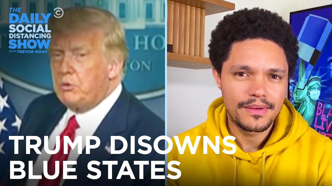Trump Disowns Blue States & AG Barr Says Slavery Is Back | The Daily Social Distancing Show
