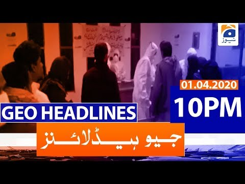 Geo Headlines 10 PM | 1st April 2020