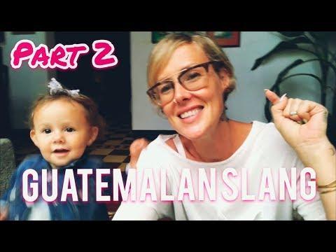 GUATEMALAN SLANG PT. 2