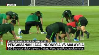 Pengamanan Laga Indonesia Vs Malaysia