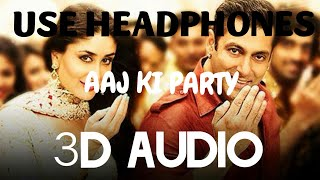 Aaj Ki Party (3D AUDIO)~BAJRANGI BHAIJAAN | AAJ KI PARTY 3D SONG | 3D SONGS