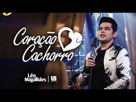 Léo Magalhães – CORAÇÃO CACHORRO (Letra)