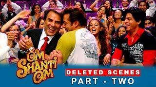 Om Shanti Om   Deleted Scenes   Shah Rukh Khan, Deepika padukone   A Film by Farah Khan