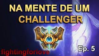 NA MENTE DE UM CHALLENGER - Top 5 junglers (Part. fightingforlove) - Ep. 5