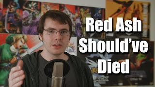 The Rant is GO: Red Ash Should've Died
