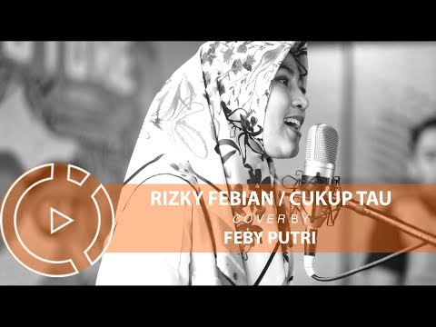 Rizky Febian - Cukup Tau (Cover by Feby Putri) #COVERINDO