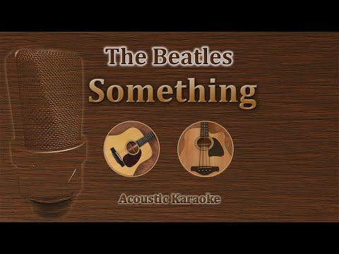 Something - The Beatles (Acoustic Karaoke)