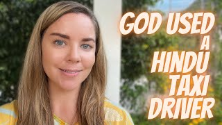 New Age to Jesus- God used a Hindu Taxi driver to witness the power of Jesus Christ