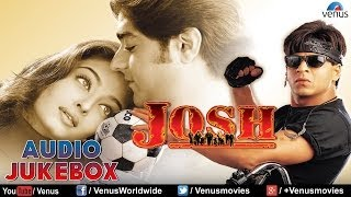 Josh - JUKEBOX | Shah Rukh Khan, Aishwarya Rai & Chandrachur Singh | 90's Superhit Songs