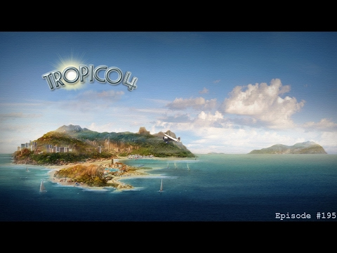 Tropico 4, Episode #195 |