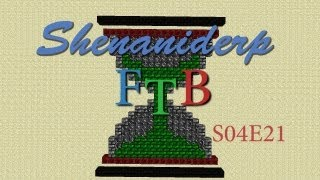 Shenaniderp FTB  S04E21 - Turtle Power